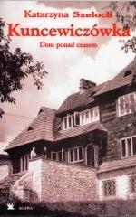 Okładka książki Kuncewiczówka. Dom ponad czasem
