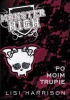 Monster High 4: Po moim trupie