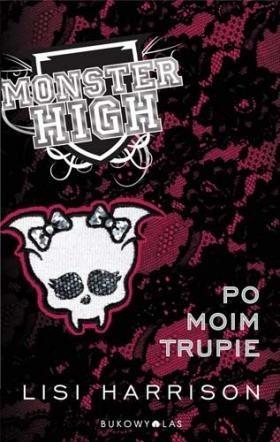 Okładka książki Monster High 4: Po moim trupie
