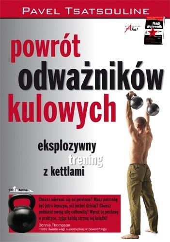 Okładka książki Powrót odważników kulowych. Eksplozywny trening z kettlami
