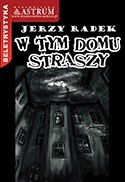 Okładka książki W Tym Domu Straszy