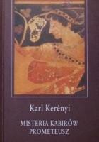 Misteria Kabirów. Prometeusz