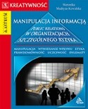Okładka książki Manipulacja informacją. Public relations w organizacjach szczególnego ryzyka