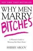 Okładka książki Why Men Marry Bitches