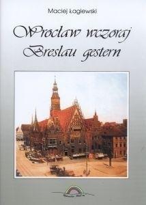 Okładka książki Wrocław wczoraj/Breslau gestern