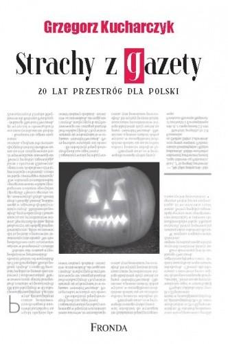 Okładka książki Strachy z gazety – 20 lat przestróg dla Polski
