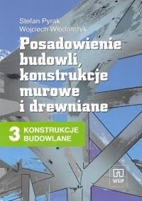 Okładka książki Konstrukcje budowlane 3: Posadowienie budowli konstrukcje murowe i drewniane