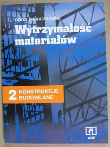 Okładka książki Konstrukcje budowlane 2: Wytrzymałość materiałów