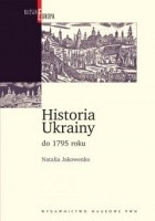 Historia Ukrainy do 1795 roku