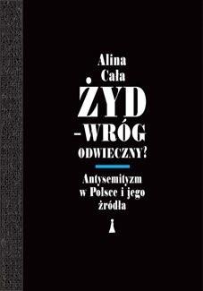Okładka książki Żyd - wróg odwieczny? Antysemityzm w Polsce i jego źródła
