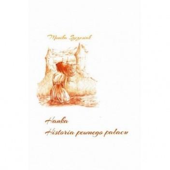 Okładka książki Hanka. Historia pewnego pałacu.