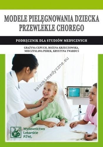 Okładka książki Modele pielęgnowania dziecka przewlekle chorego
