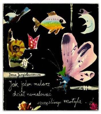Okładka książki Jak jeden malarz chciał namalować szczęśliwego motyla