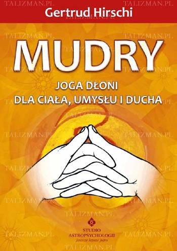 Okładka książki Mudry. Joga dłoni dla ciała, umysłu i ducha.