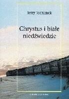 Okładka książki Chrystus i białe niedźwiedzie