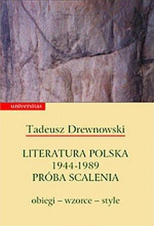 Okładka książki Literatura polska 1944-1989 Próba scalenia: obiegi- wzorce- style