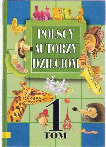 Okładka książki Polscy Autorzy Dzieciom Tom 1