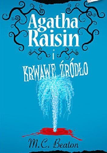 Okładka książki Agatha Raisin i krwawe źródło