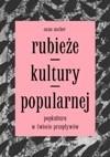 Okładka książki Rubieże kultury popularnej. Popkultura w świecie przepływów