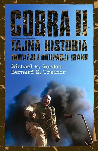 Okładka książki Cobra II. Tajna historia inwazji i okupacji iraku