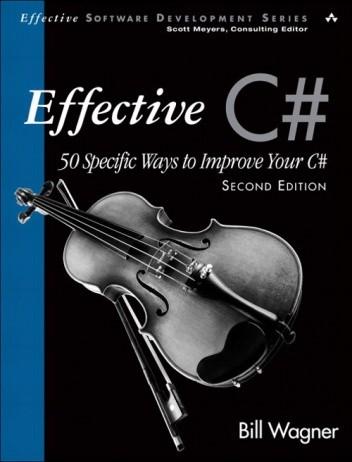 Okładka książki Effective C#: 50 Specific Ways to Improve Your C#