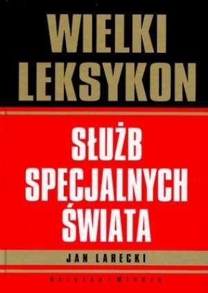 Okładka książki Wielki leksykon służb specjalnych świata