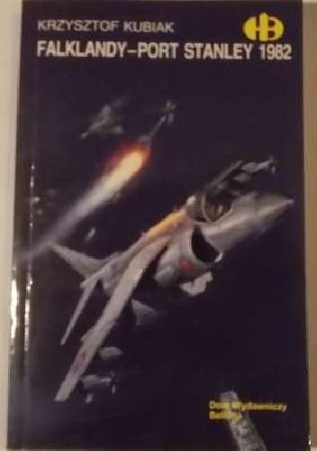 Okładka książki Falklandy - Port Stanley 1982