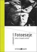 Okładka książki Fotoeseje - teksty o fotografii polskiej
