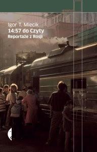 Okładka książki 14:57 do Czyty. Reportaże z Rosji