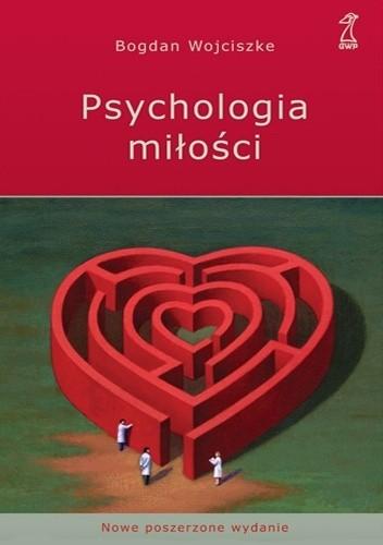 Okładka książki Psychologia miłości. Intymność. Namiętność. Zobowiązanie