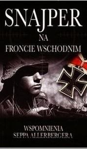 Okładka książki Snajper na froncie wschodnim. Wspomnienia Seppa Allerbergera