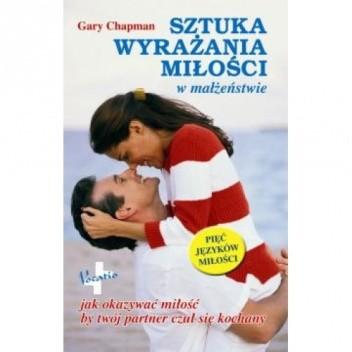 Okładka książki Sztuka wyrażania miłości w małżeństwie