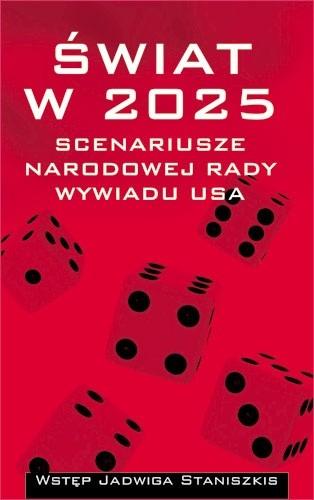 Okładka książki Świat w 2025 - scenariusze Narodowej Rady Wywiadu USA