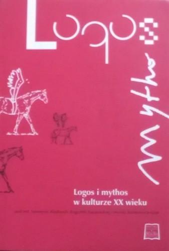 Okładka książki Logos i mythos w kulturze XX wieku