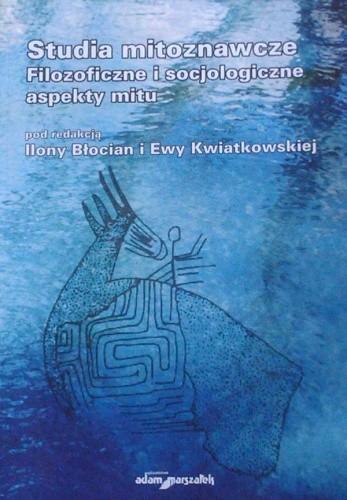 Okładka książki Studia mitoznawcze. Filozoficzne i socjologiczne aspekty mitu
