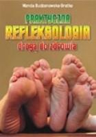 Praktyczna refleksologia drogą do zdrowia
