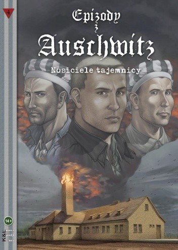 """Okładka książki Epizody z Auschwitz 4 - """"Nosiciele tajemnicy"""""""