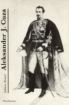 Okładka książki Aleksander Jan Cuza, książę Rumunii