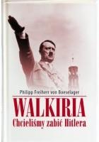 Walkiria. Chcieliśmy zabić Hitlera
