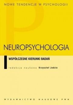 Okładka książki Neuropsychologia. Współczesne kierunki badań