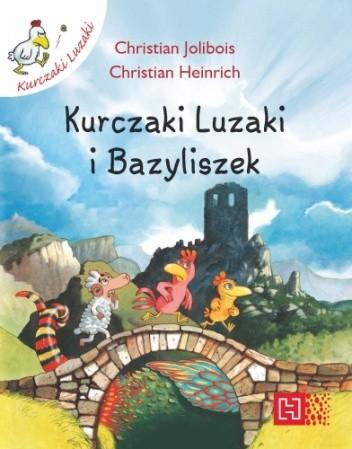 Okładka książki Kurczaki Luzaki i bazyliszek