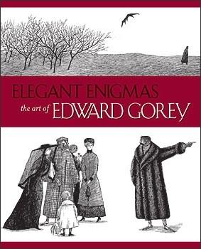 Okładka książki Elegant Enigmas: The Art of Edward Gorey