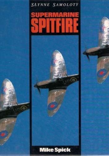 Okładka książki Słynne Samoloty Supermarine Spitfire