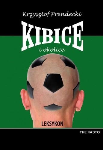 Okładka książki Kibice i okolice