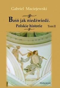 Okładka książki Baśń jak niedźwiedź. Polskie historie. Tom II