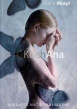Okładka książki KochAna. W pułapce anoreksji i bulimii