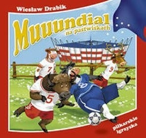 Okładka książki Muuundial na pastwiskach. Piłkarskie igrzyska