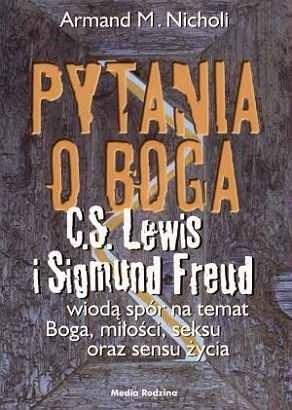 Okładka książki Pytania o Boga. C.S. Lewis i Sigmund Freud wiodą spór na temat Boga, seksu, miłości oraz sensu życia