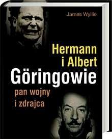 Okładka książki Hermann i Albert Göringowie. Pan wojny i zdrajca