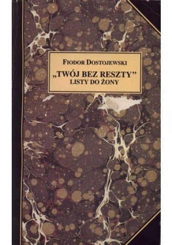 """Okładka książki """"Twój bez reszty"""". Listy do żony"""
